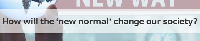 How will the 'new normal' change our society?